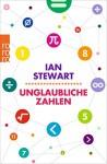 Unglaubliche Zahlen - Ian Stewart, Monika Niehaus, Bernd Schuh