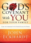 God's Covenant With You for Your Family: Come into Agreement With Him and Unlock His Power - John Eckhardt