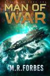 Man Of War (Rebellion) (Volume 1) - M.R. Forbes