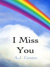 I Miss You - A.J. Cosmo