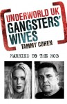 Underworld UK: Gangsters' Wives: Married to the Mob - Tammy Cohen