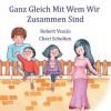 Ganz Gleich Mit Wem Wir Zusammen Sind - Robert Vescio, Cheri Scholten, Michele Beer