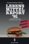 Lebensmittelreport '91: Missstände, Rückstände, Verstösse - Günter Vollmer, Norbert Vreden