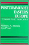 Post-Communist Eastern Europe - Andrew A. Michta