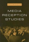 Media Reception Studies - Janet Staiger