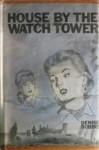House By the Watch Tower - Denise Robins