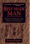 Self-Made Man: Human Evolution from Eden to Extinction - Jonathan Kingdon