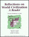 Reflections on World Civilization; A Reader, Vol. 1: Prehistory to 1600 - Ronald H. Fritze, Randy Roberts