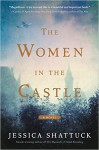 The Women in the Castle - Jessica Shattuck
