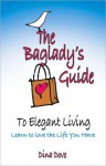 The Baglady's Guide to Elegant Living - Dina Dove