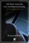 Jak złożyć statyczną oraz interaktywną książkę. Skład tekstu ciągłego w języku polskim - Krzysztof Wołk