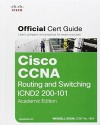 Cisco CCNA Routing and Switching ICND2 200-101 Official Cert Guide, Academic Edition - Wendell Odom