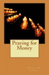 Praying for Money - Russell H. Conwell