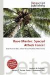 Rave Master: Special Attack Force! - Lambert M. Surhone, Mariam T. Tennoe, Susan F. Henssonow