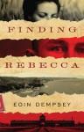 Finding Rebecca - Eoin Dempsey