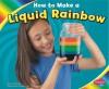 How to Make a Liquid Rainbow - Lori Shores