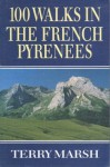 One-Hundred Walks in the French Pyrenees - Terry Marsh