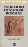 Iscrizioni funerarie romane - Lidia Storoni Mazzolani