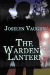 The Warden's Lantern - Joselyn Vaughn