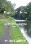 English 101 Series: 101 Proverbs and Sayings (Set 2) - Mark Griffiths