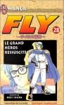 Fly, tome 28 : Le Grand Héros ressuscité ! ! ! - Riku Sanjo, Koji Inada