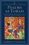 Psalms as Torah: Reading Biblical Song Ethically - Gordon J. Wenham, Craig Bartholomew, Joel Green, Christopher Seitz