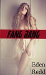 Fang Bang - Eden Redd