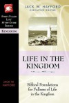 Life in the Kingdom: Biblical Foundations for Fulness of Life in the Kingdom - Jack W. Hayford