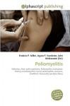 Poliomyelitis - Frederic P. Miller, Agnes F. Vandome, John McBrewster