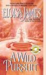 A Wild Pursuit (Duchess, #3) - Eloisa James