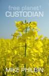 Custodian (Free Planet, #1) - Mike Philbin