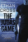 The Judas Game: A Shepherd Thriller - Ethan Cross