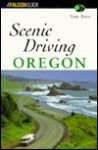 Scenic Driving Oregon - Tom Barr, Leonard T. Barr