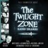 The Twilight Zone Radio Dramas, Volume 1 - Rod Serling, Charles Beaumont, Richard Matheson, Full Cast