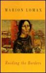 Raiding the Borders - Marion Lomax