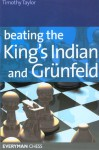 Beating the King's Indian and Grunfeld - Timothy W. Taylor