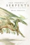 The Tropic of Serpents - Marie Brennan