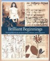 Brilliant Beginnings: The Youthful Works of Great Artists, Writers, and Composers - Roselyne De Ayala, Jean-Pierre Guéno, Jean-Pierre Gubeno