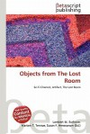Objects from the Lost Room - Lambert M. Surhone, Susan F. Marseken