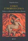 Ciało z mojego ciała : szkice o obrazach Tadeusza Boruty - Bogusław Kierc