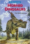 Horned Dinosaurs: The Ceratopsians - Thom Holmes, Laurie Holmes