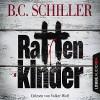 Rattenkinder (Tony Braun 5) - B. C. Schiller, Volker Wolf, Lübbe Audio