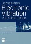 Electronic Vibration: Pop Kultur Theorie - Gabriele Klein