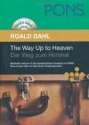 The Way up to Heaven. Der Weg zum Himmel (PONS Read & Listen) - Roald Dahl