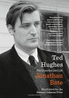 Ted Hughes: The Unauthorised Life - Jonathan Bate