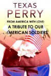 From America with Love: A Tribute to Our American Soldiers - Texas Perry