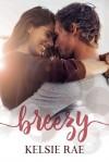 Breezy - Kelsie Rae