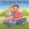 I Can Show the Way: Monte's Rocket Launch - Kari Holloway, Eva Vagreti