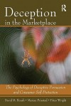 Deception in the Marketplace: The Psychology of Deceptive Persuasion and Consumer Self-Protection - Boush, Peter Wright, Marian Friestad, Boush