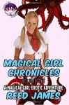 Magical Girl Chronicles Volume 1: (Three Magical Girl Erotic Adventures) (Magical Girl Chronicles Collection) - Reed James